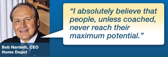I absolutely believe that people, unless coached, never reach their maximum potential - Bob Nardelli, Home Depot