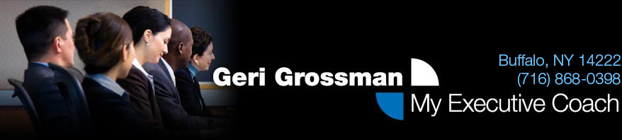 Geri Grossman, Executive Coach Buffalo, NY 14222 (716) 868-0398