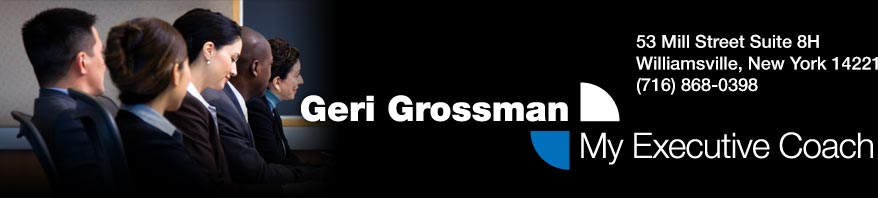 Geri Grossman, Executive Coach Williamsville, NY 14221 (716) 868-0398