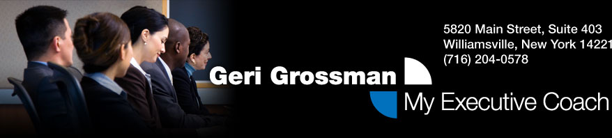 Geri Grossman, Executive Coach Williamsville, NY 14221 (716) 204-0578